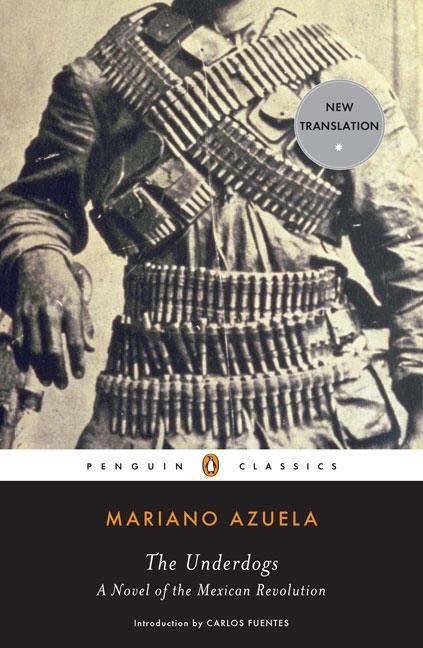 The Underdogs By Azuela, Mariano/ Waisman, Sergio (TRN)/ Fuentes, Carlos (FRW)