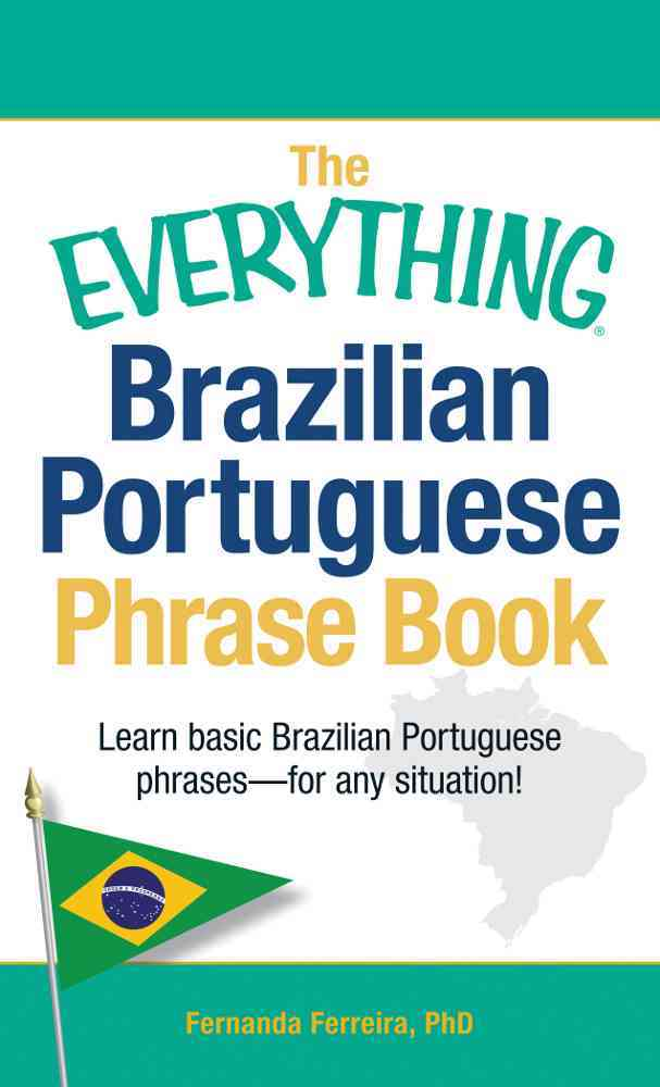 The Everything Brazilian Portuguese Phrase Book By Ferreira, Fernanda
